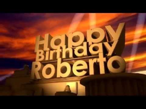 Happy Birthday Roberto Youtube