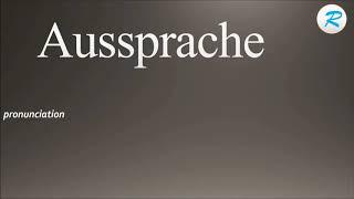 How to pronounce Aussprache ; Aussprache Pronunciation ; Aussprache meaning ; Aussprache definition