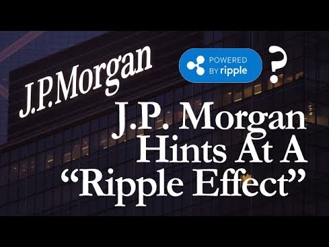 "Ripple XRP: J.P. Morgan Hints At ""A Ripple Effect"" & Sending XRP Via Text Message"