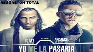 """Yo Me La Pasaria - Gotay """"El Autentiko"""" Ft Arcangel 2012 (Original) (Con Letra) REGGAETON 2012"""
