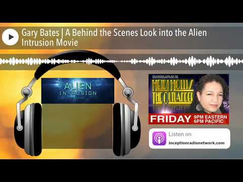 Gary Bates | A Behind the Scenes Look into the Alien Intrusion Movie