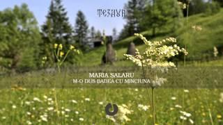 Maria Salaru - M-o dus badea cu minciuna