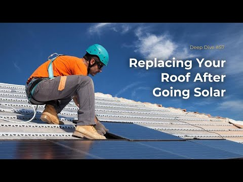 #57 - Roof Replacement After Solar Panel Installation