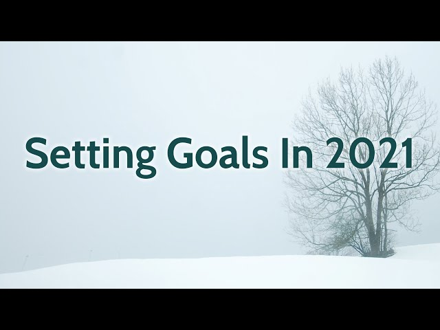 Setting Goals For 2021