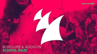 Borgore & Addison - School Daze (Extended Mix)