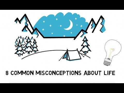 8 Common Misconceptions About Life