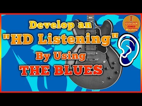 The Most Powerful Ear Training: Blues Music