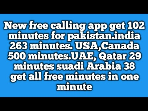 New free calling app get 102 minutes for Pakistan and 263 minutes for India  in one minute by ilmkidu