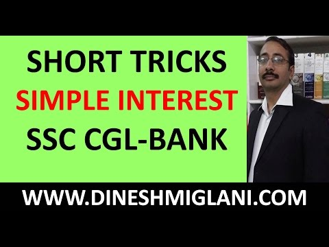 SHORTCUTS & TRICKS OF SIMPLE INTERST SESSION 1 FOR SSC CGL CHSL IBPS EXAMS BY DINESH MIGLANI