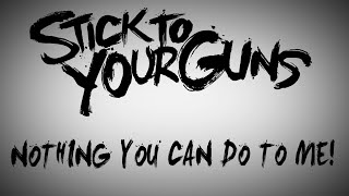 STICK TO YOUR GUNS - Nothing You Can Do to Me! (Lyric Video)