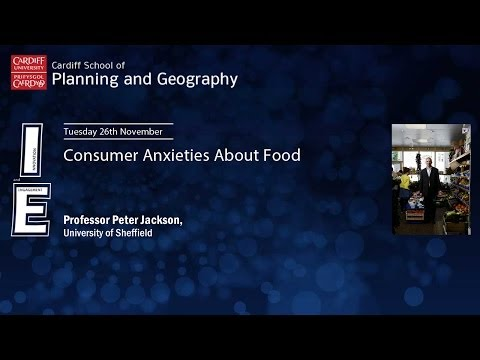 Consumer Anxieties About Food - Professor Peter Jackson, University of Sheffield