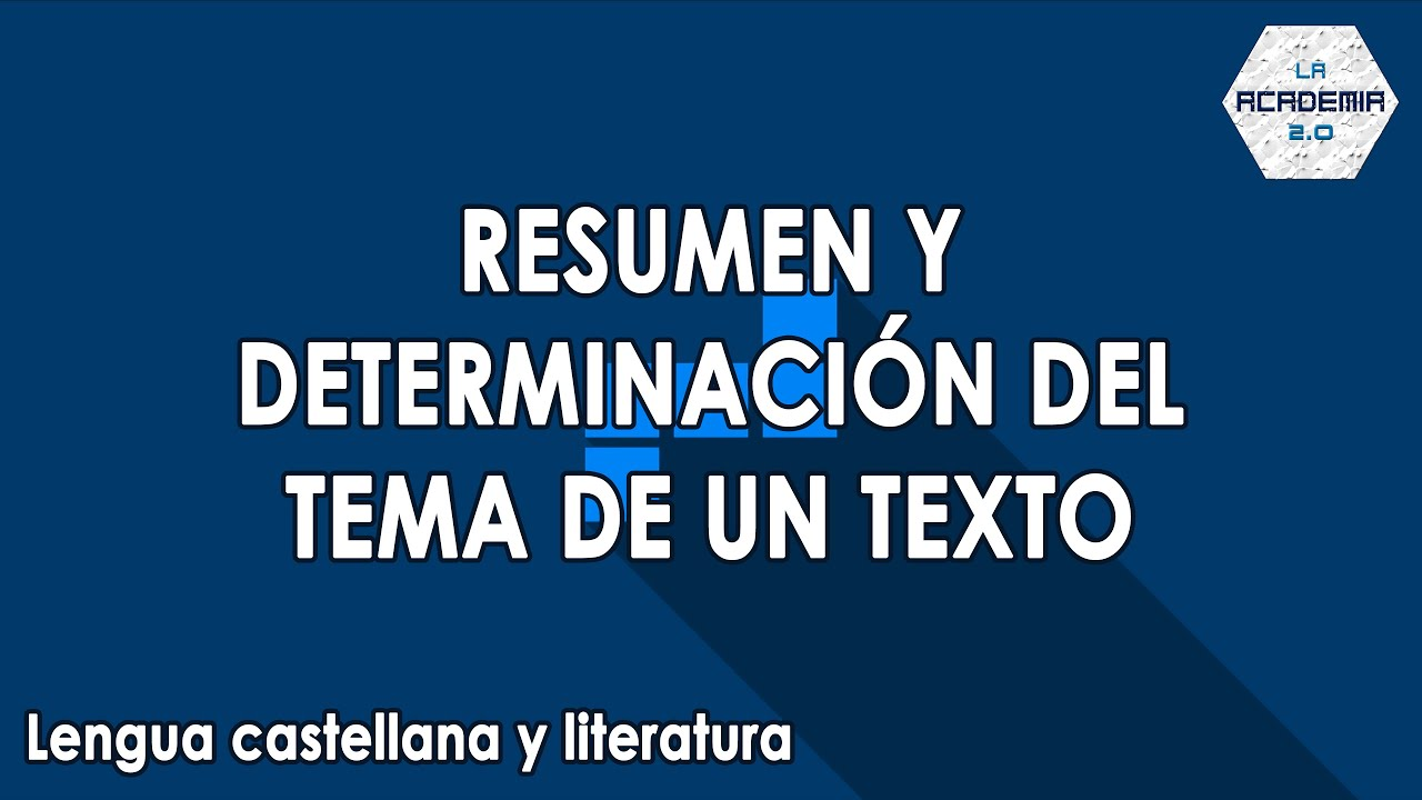 Resumen y determinación del tema de un texto (Lengua) - YouTube