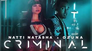 Criminal Remix - Ozuna x Natti Natasha Ft Daddy Yankee, Wisin, Zion, Bad Bunny