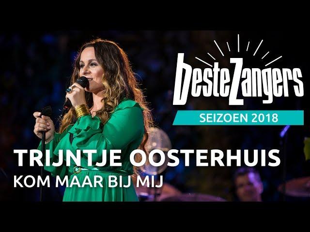 Trijntje Oosterhuis - Kom maar bij mij | Beste Zangers 2018