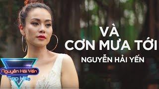 [Tophits show] Và Cơn Mưa Tới - Nguyễn Hải Yến