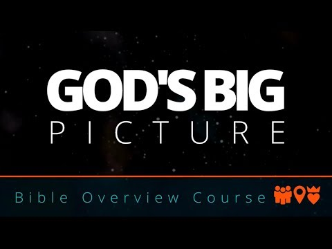 God's Big Picture: The Course Explained