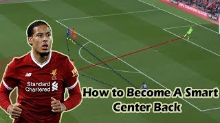How to Become a Smart Center Back? ft. Virgil van Dijk