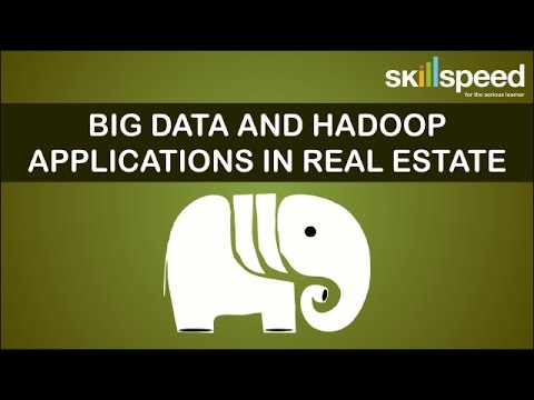 BIG Data and Hadoop Applications in Real Estate