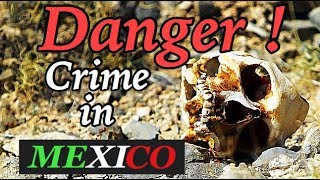 Danger in Mexico!  How bad is it?
