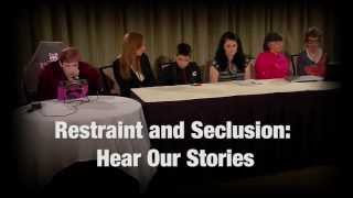Restraint and Seclusion: Hear Our Stories