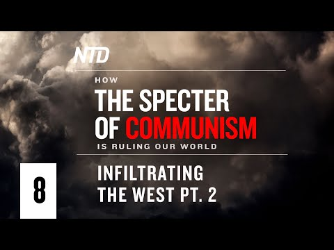 Special Series Ep.8: Infiltrating The West Pt.2 | How The Specter Of Communism Is Ruling Our World