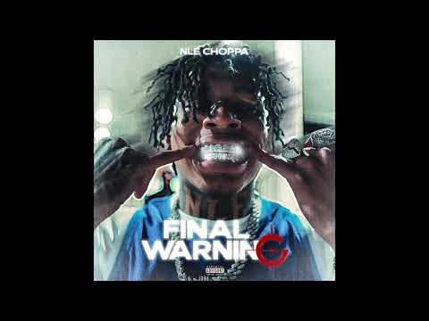 NLE Choppa – Final Warning (AUDIO)