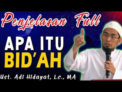 PENJELASAN FULL TENTANG BID'AH | Ustad Adi Hidayat, Lc., MA