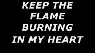 Keep The Flame Burning (In Our Hearts).wmv