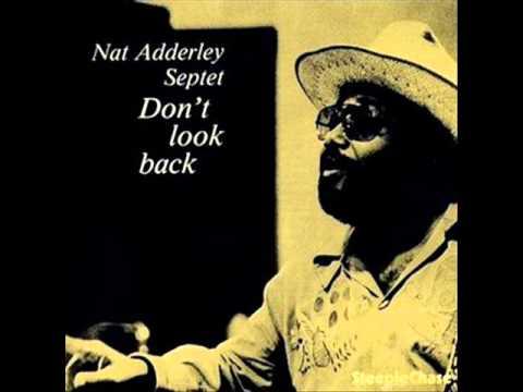 Nat Adderley Septet - Don't Look Back 1976 (FULL ALBUM)