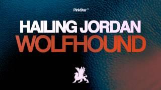 Hailing Jordan - Wolfhound (Club Edit) thumbnail