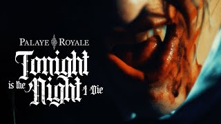 PALAYE ROYALE - Tonight Is The Night I Die (Official Music Video)