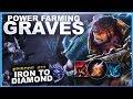 POWER FARMING ON GRAVES! - Iron to Diamond - Ep. 31 | League of Legends
