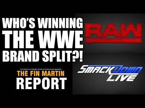 Who Is Winning The WWE Brand Split - Raw or Smackdown? | The Fin Martin Report