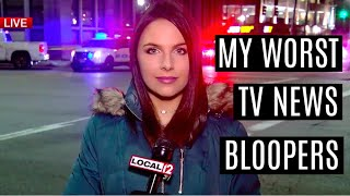 MY WORST TV NEWS BLOOPERS AS A REPORTER (PART 7)