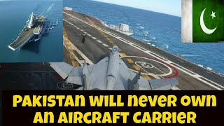 Pakistan : TOP FACT'S : WHY ??Pakistan will never own an Aircraft Carrier