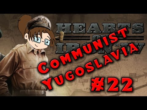 Let's Play: Hearts of Iron IV: Death or Dishonor - Communist Yugoslavia - Part 22