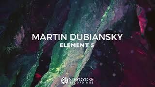 Martin Dubiansky - Element 5 (Original Mix)