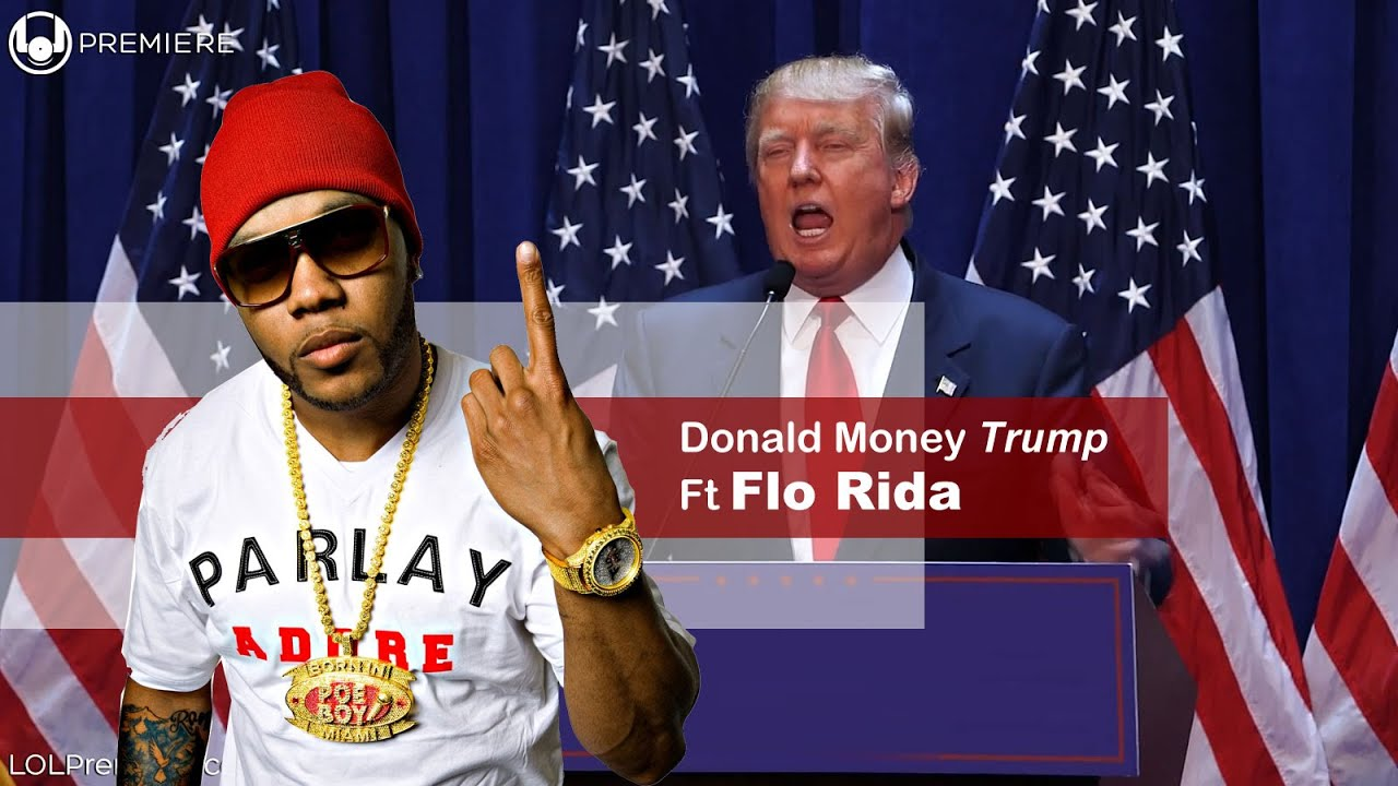 Donald Money Trump ft Flo Rida - It's Goin' Down For Real ...