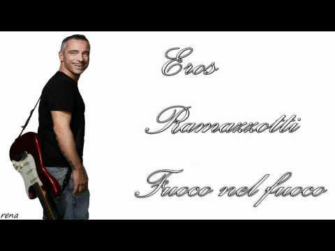 Eros Ramazzotti - Fuoco nel fuoco [HD...