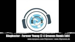 Blogbusters - Forever Young (2-4 Grooves Remix Edit)