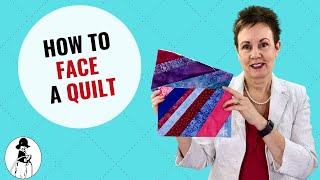 Skip the Binding and Face Your Quilt!