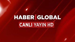 CANLI İZLE - Haber Global TV Canlı Yayın ᴴᴰ