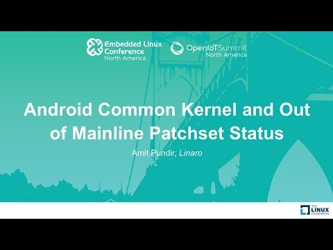 Android Common Kernel and Out of Mainline Patchset Status -