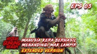 Download Video KEREN! Manusia Kera Berhasil Menandingi Kekuatan Mak Lampir Part 1 - Misteri Gunung Merapi Eps 3 MP3 3GP MP4