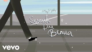 Arsy Widianto, Brisia Jodie - Sejauh Dua Benua (Lyric Video)