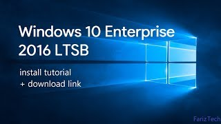 Windows 10 Enterprise LTSB 2016 Install Tutorial + Download Link!!!