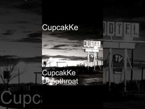 CupcakKe - Deepthroat (EXTRA CLEAN RADIO EDIT)