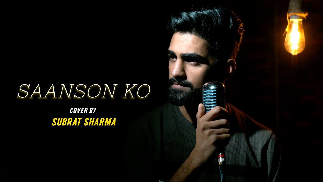 Saanson Ko   cover by Subrat Sharma   Sing Dil Se   Mannara, Karanvir   Arijit Singh   Sharib Toshi
