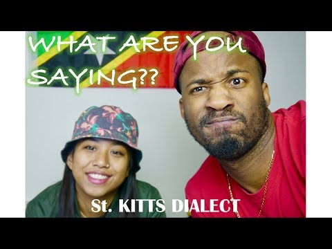 UNDERSTANDING KITTITIAN DIALECT🇰🇳🇰🇳 (PATOIS/ CREOLE)