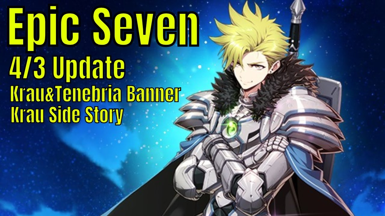 Epic Seven: 4/3 Update/Krau and Tenebria Banner/Krau Side Story